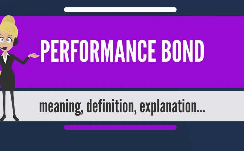 What is PERFORMANCE BOND? What does PERFORMANCE BOND mean? PERFORMANCE BOND meaning